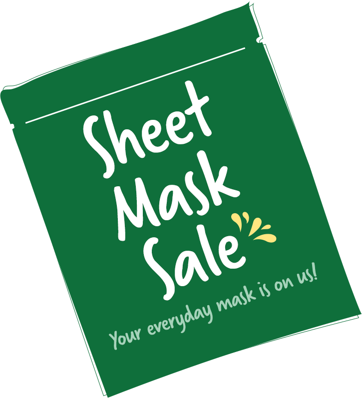 Sheet Mask Sale Your everyday mask is on us!