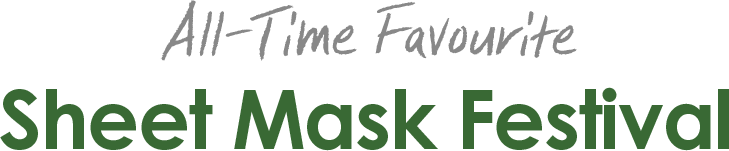 All-Time Favourite / Sheet Mask Festival