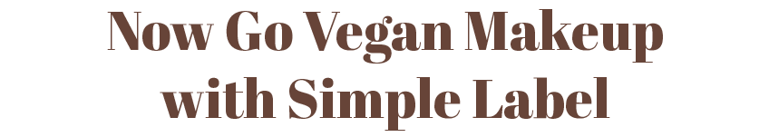 Now Go Vegan Makeup with Simple Label